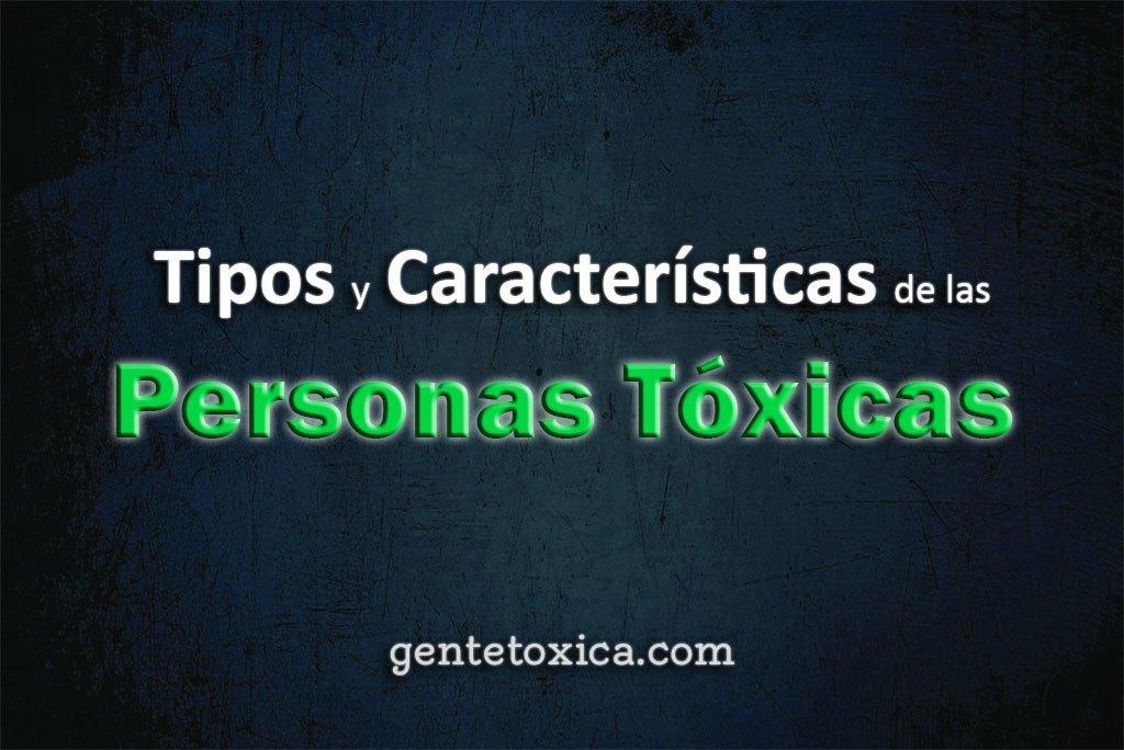 caracteristicas y tipos de personas toxicas