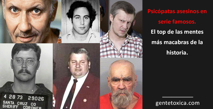 top psicopatas asesinos en serie famosos